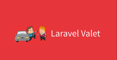 Laravel Valet – Simplifying PHP Dev Environment